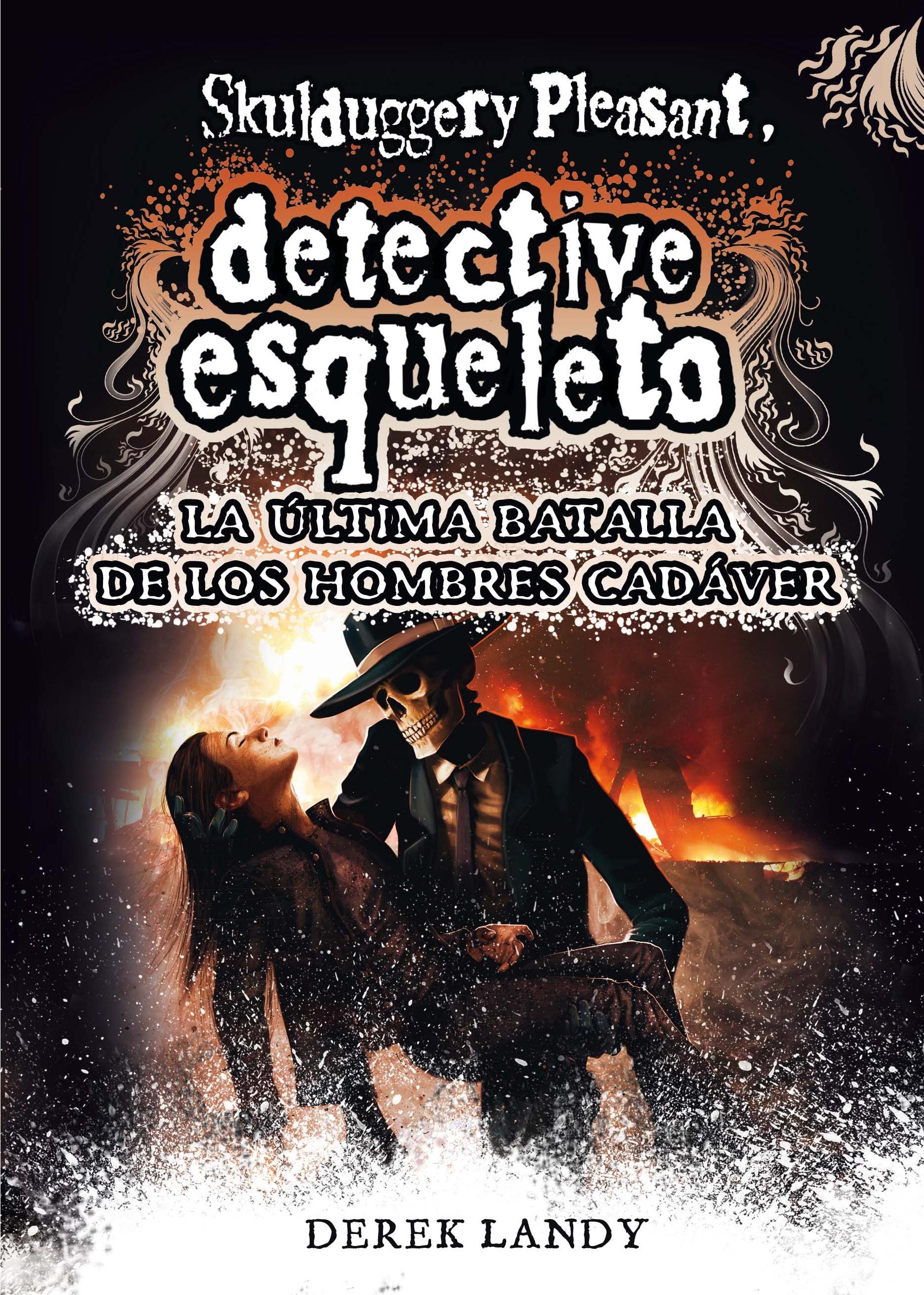 Detective Esqueleto: La última batalla de los hombres cadáver