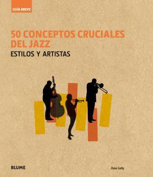 Guía Breve. 50 conceptos cruciales del jazz