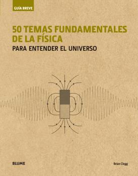 Guía Breve. 50 temas fundamentales de la física (rústica)