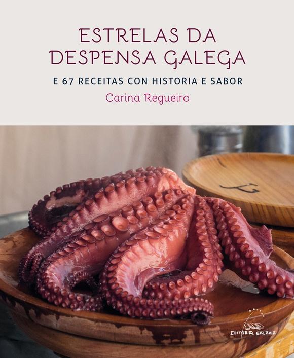 Estrelas da despensa galega e 67 receitas con historia e sabor