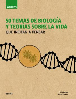 Guía breve. 50 temas de biología y teorías sobre la vida