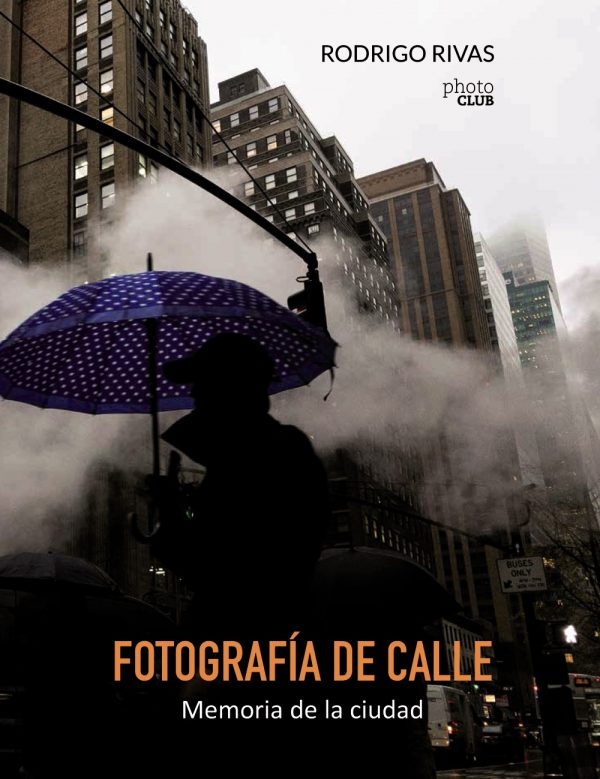 Fotografía de calle. Memoria de la ciudad