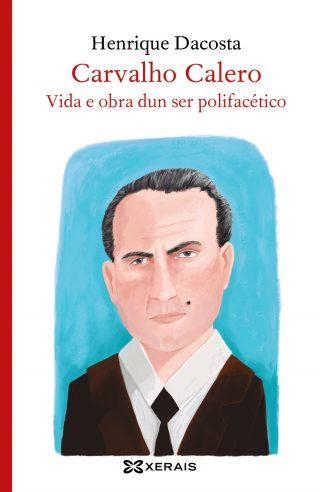 Carvalho Calero, vida e obra dun ser polifacético