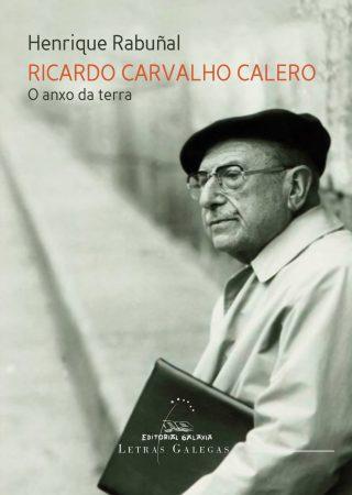 Ricardo Carvalho Calero. O anxo da terra