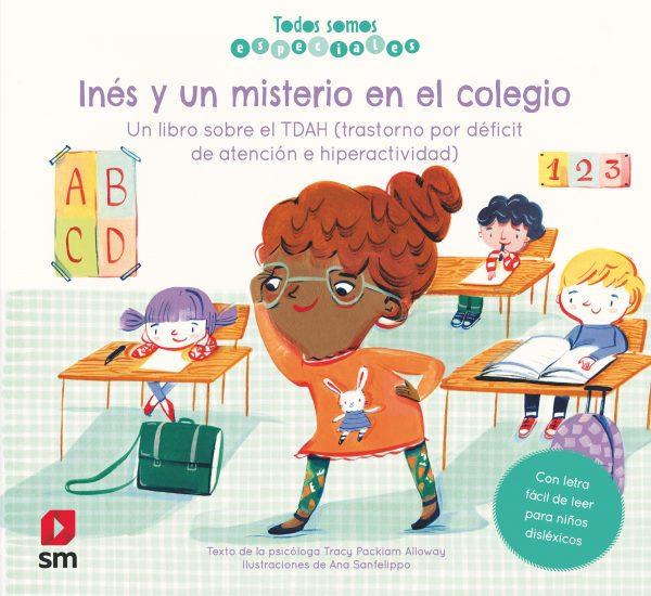 Inés y un misterio en el colegio. Un libro sobre el TDAH