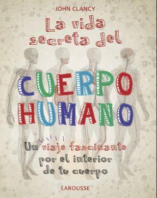 La vida secreta del cuerpo humano