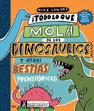 Todo lo que lo mola de los dinosaurios y otras bestias prehistóricas