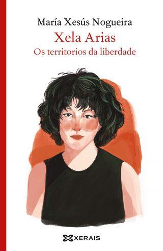 Xela Arias, os territorios da liberdade