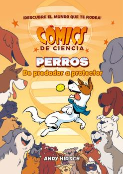 Comics de ciencia. Perros. De depredador a protector
